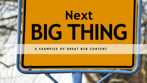 5 Examples of Great B2B Content header