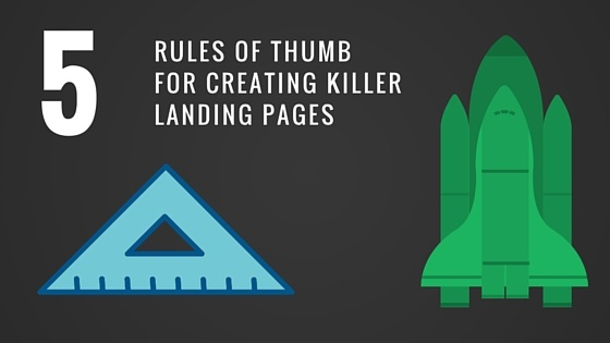 5 rules of thumb for creating killer landing pages