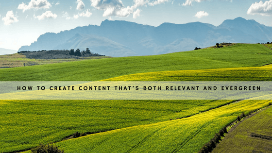 create content that's both relevant and evergreen header