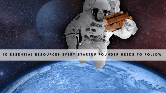 The 10 essential resources every startup founder needs to follow for 2018 header