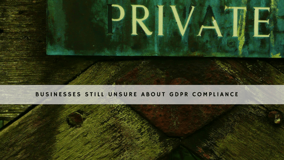 Businesses Still Unsure About GDPR Compliance header header