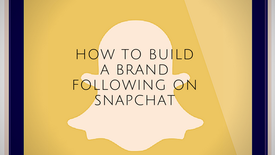 creating a brand following on Snapchat header