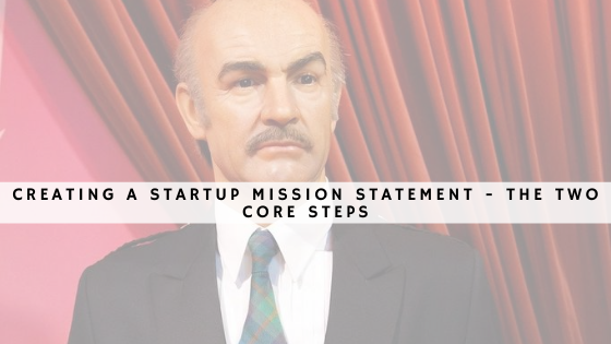 Creating a startup mission statement - the two core steps header