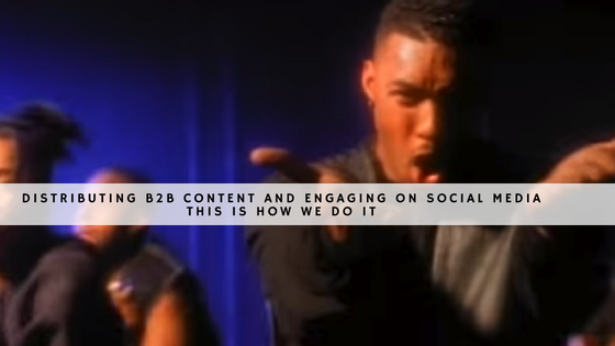DISTRIBUTING B2B CONTENT AND ENGAGING ON SOCIAL MEDIA header