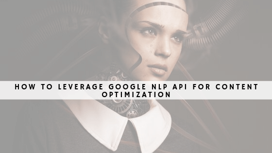 How to leverage Google NLP API for content optimization header