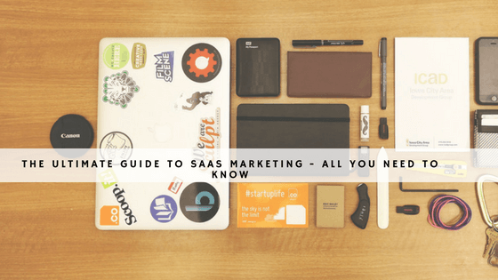 THE ULTIMATE GUIDE TO SAAS MARKETING - ALL YOU NEED TO KNOW header