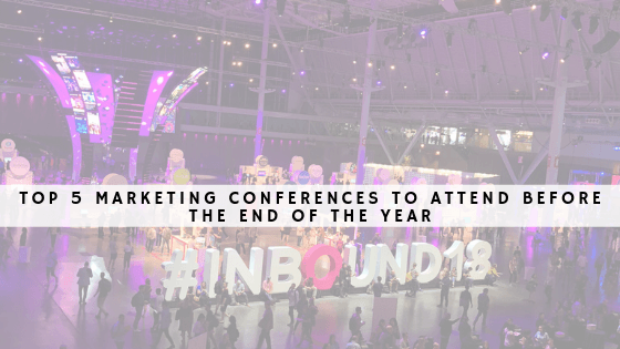 Top 5 marketing conferences to attend before the end of the year header