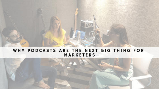 Why podcasts are the next big thing for marketers