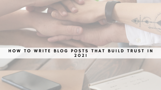 how to write blog posts that build trust