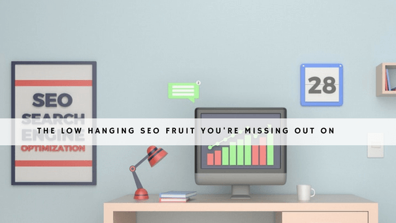 the low hanging SEO fruit you're missing out on header