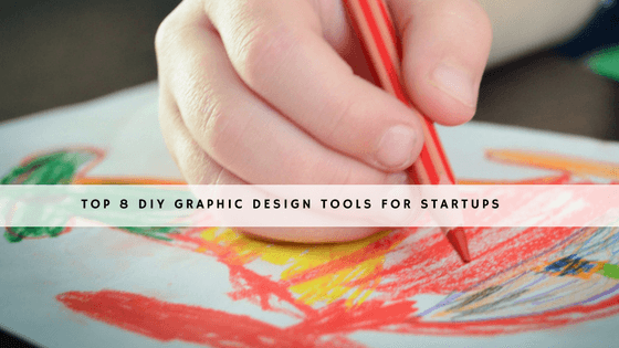 Top 8 DIY Graphic Design Tools for Startups header
