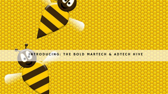 Introducing: The Bold MarTech and AdTech Hive